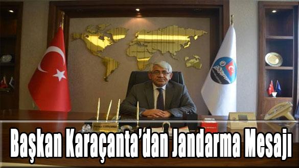 Başkan Karaçanta'dan Jandarma Mesajı