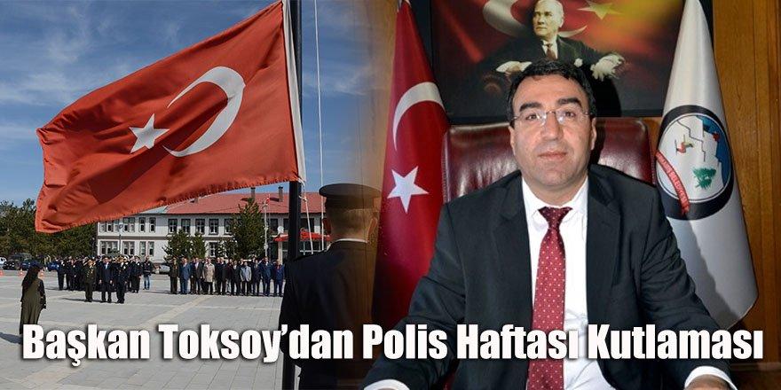 Başkan Toksoy'dan Polis Haftası kutlaması