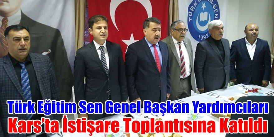 Türk Eğitim Sen Genel Başkan Yardımcıları Kars'ta İstişare Toplantısına Katıldı