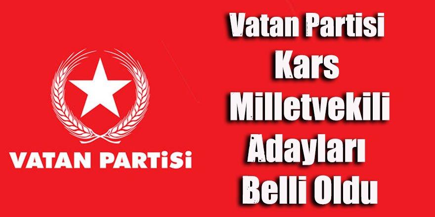 Vatan Partisi Kars Milletvekili adayları belli oldu
