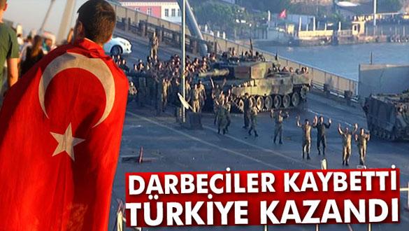 Darbeciler kaybetti, Türkiye kazandı