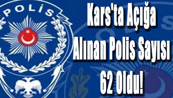 Kars'ta Açığa Alınan Polis Sayısı 62 Oldu