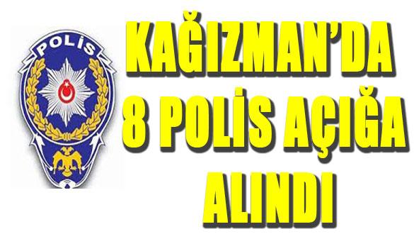 Kağızman'da 8 Polis Açığa Alındı