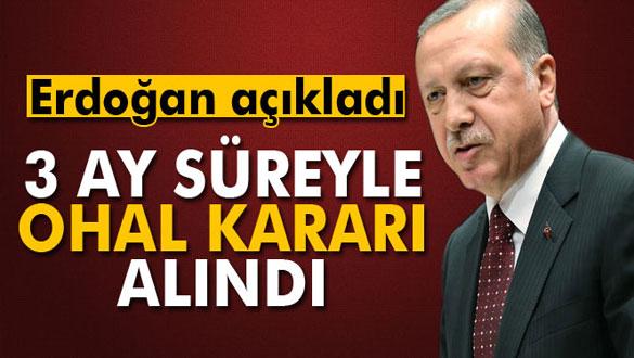 Cumhurbaşkanı Erdoğan: Ohal İlan Ettik
