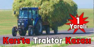 Kars'ta Traktör kazası: 1 yaralı