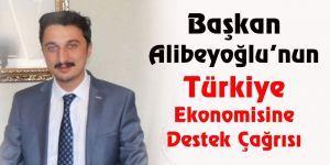 Başkan Alibeyoğlu, Türkiye ekonomisine destek çağrısı yaptı