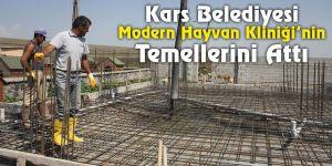 Kars Belediyesi Modern Hayvan Kliniği'nin temellerini attı