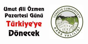 Umut Ali Özmen pazartesi günü Türkiye'ye dönecek