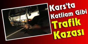 Kars'ta Katliam Gibi Trafik Kazası