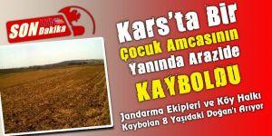Kars'ta Bir Çocuk Amcasının Yanında Arazide Kayboldu!