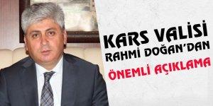 Kars Valisi Rahmi Doğan'dan Önemli Açıklama!