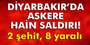 Lice'de askere saldırı: 2 şehit, 8 yaralı
