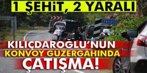 Kılıçdaroğlu´nun konvoy güzergahında çatışma: 1 şehit, 2 yaralı