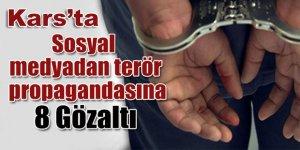 Kars'ta Sosyal medyadan terör propagandası: 8 gözaltı