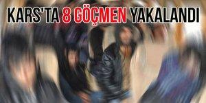 Kars'ta 8 göçmen yakalandı