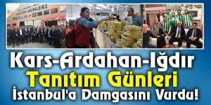 Kars-Ardahan-Iğdır Tanıtım Günleri İstanbul'a Damgasını Vurdu!