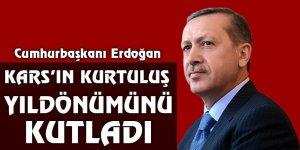 Cumhurbaşkanı Erdoğan, Kars'ın kurtuluş yıldönümünü kutladı