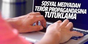 Sosyal Medyadan Terör Propagandasına Tutuklama!