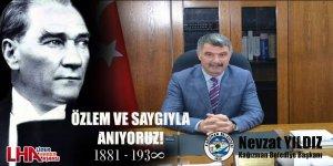 Kağızman Belediye Başkanı Nevzat Yıldız'ın 10 Kasım Mesajı