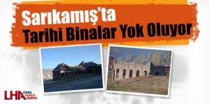 Sarıkamış'ta tarihi binalar yok oluyor