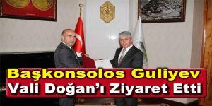 Başkonsolos Guliyev Vali Doğan'ı Ziyaret Etti