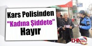 """Kars Polisinden, """"Kadına Şiddete"""" Hayır"""