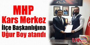 MHP Kars Merkez İlçe Başkanlığına Uğur Boy atandı