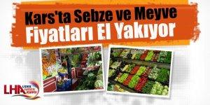 Kars'ta Sebze ve Meyve fiyatları el yakıyor
