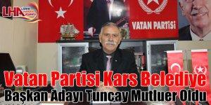 Vatan Partisi Kars Belediye Başkan Adayı Tuncay Mutluer Oldu