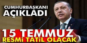 Erdoğan: 15 Temmuz resmi tatil olacak