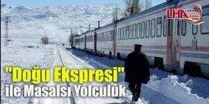 """""""Doğu Ekspresi"""" ile masalsı yolculuk"""