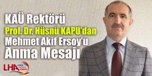 Kafkas Üniversitesi Rektörü Prof. Dr. Hüsnü KAPU'dan Mehmet Akif Ersoy'u Anma Mesajı