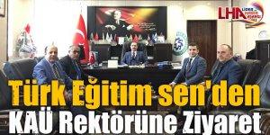 Türk Eğitim Sen'den KAÜ Rektörüne Ziyaret