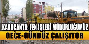 Karaçanta: Fen İşleri Müdürlüğümüz Gece-Gündüz Çalışıyor