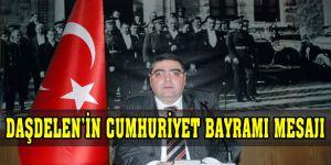 Daşdelen'in Cumhuriyet Bayramı Mesajı
