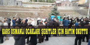 Kars Osmanlı Ocakları Şehitler İçin Hatim Okuttu