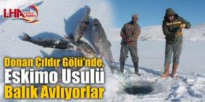 Donan Çıldır Gölü'nde, Eskimo Usulü Balık Avlıyorlar