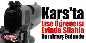 Kars'ta lise öğrencisi genç kız evinde silahla vurulmuş bulundu