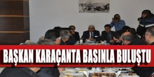 Başkan Karaçanta Basınla Buluştu
