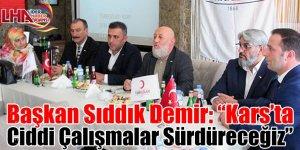 """Başkan Sıddık Demir: """"Kars'ta Ciddi Çalışmalar Sürdüreceğiz"""""""