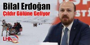Bilal Erdoğan Çıldır Gölüne Geliyor