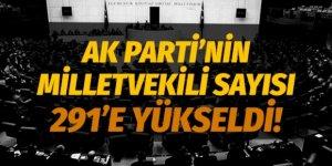 AK Parti'nin milletvekili sayısı 291'e yükseldi!