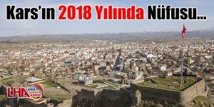 Kars'ın 2018 yılında nüfusu...