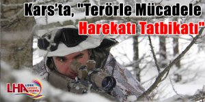 """Kars'ta, """"Terörle Mücadele Harekatı Tatbikatı"""""""