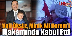 Vali Öksüz, Minik Ali Kerem'i Makamında Kabul Etti