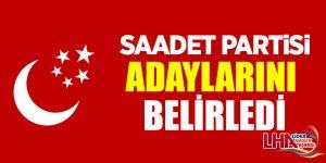 SAADET PARTİSİ ADAYLARINI BELİRLEDİ