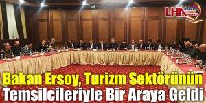 Bakan Ersoy, Turizm Sektörünün Temsilcileriyle Bir Araya Geldi