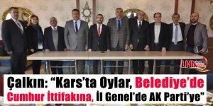 """Çalkın: """"Kars'ta oylar, Belediye'de Cumhur İttifakına, İl Genel'de AK Parti'ye"""""""