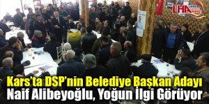 Kars'ta DSP'nin Belediye Başkan adayı Alibeyoğlu, yoğun ilgi görüyor