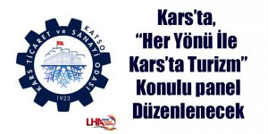 """Kars'ta, """"Her Yönü İle Kars'ta Turizm"""" konulu panel düzenlenecek"""